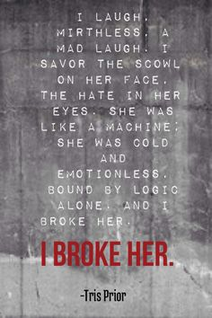 Insurgent quote by Veronica Roth, from the Divergent series. Died when I read this part