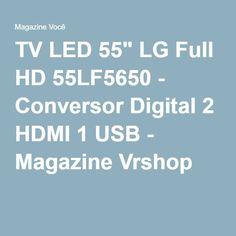"TV LED 55"" LG Full HD 55LF5650 - Conversor Digital 2 HDMI 1 USB - Magazine Vrshop"