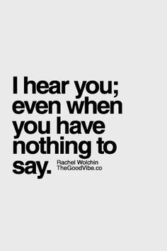 Even when u say nothing