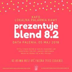 ... bo #kawa musi być palona tylko lokalnie.      #KAFO data palenia: 05 maj 2018 (blend 8.2)