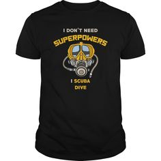 I Don't Need Superpowers I Scube Dive Funny T-Shirts, Hoodies. ADD TO CART ==► https://www.sunfrog.com/Hobby/I-Dont-Need-Superpowers-I-Scube-Dive-Funny-Gift-For-Any-Scuba-Dive-Fan-Black-Guys.html?41382