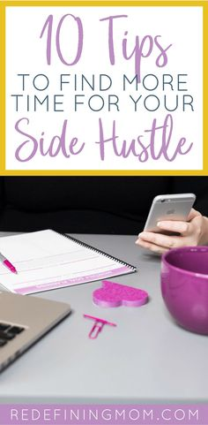 Learn how to make more time for your side hustle right now with these 10 practical tips. Being productive when you are working on your side hustle can be challenging when you aren't sure where to fit it in. Side Hustle Ideas | Time Management For Moms | Productivity Tips For Entrepreneurs via @redefinemom