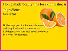 Freshness up your dull skin with the peel of an orange.  Have a look at this beauty tips. #beautytip #beauty #healthtips #beautifulskin