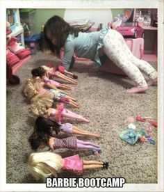 Barbie Bootcamp -- Wish I had thought of this. I just let my Barbies get all flabby and out of shape.