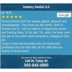 Century Dental staff are always upbeat, pleasant and knowledgeable. They treat you like...