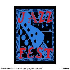 Shop Jazz Fest Guitar in Blue Too Poster created by figstreetstudio. Guitar Design, Jazz Music, Local Artists, Poster, Blue, Jazz, Posters, Billboard