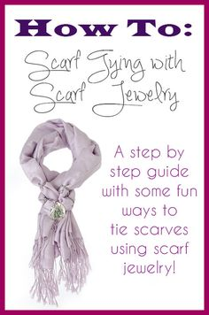 How To: Scarf Tying with Scarf Jewelry | Costume Jewelry, Scarf ...