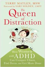 """New! """"The Queen of Distraction"""", by Terry Matlen, MSW."""
