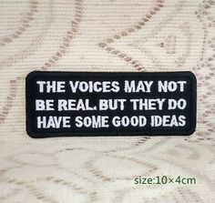 The voices may not be real,BUT they do have some good ideas! Funny Sign Patch | eBay