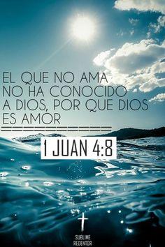 El que no AMA no ha conocido a Dios, Dios es amor.