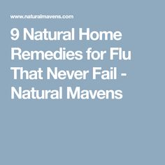 9 Natural Home Remedies for Flu That Never Fail - Natural Mavens
