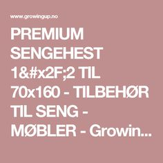 PREMIUM SENGEHEST 1/2 TIL 70x160 - TILBEHØR TIL SENG - MØBLER - Growing Up