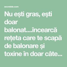 Nu ești gras, ești doar balonat....încearcă rețeta care te scapă de balonare și toxine în doar câteva minute! - Secretele.com Arthritis Remedies, Alter, Good To Know, Health Benefits, Natural Remedies, Health Fitness, Healing, Life, Pandora