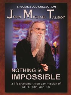 """John Michael Talbot now adds """"Motivational Minister"""" to his many titles traveling throughout the world renewing the faith of Christians of all denominations through sacred music, inspired teaching and motivational speaking. Check out this NEW THREE DVD collection titled """"NOTHING IS IMPOSSIBLE"""". John Michael Talbot, Pray Without Ceasing, Inspirational Music, A Way Of Life, Christian Music, Christians, Catholic, Love Her, Motivational"""