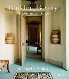 Building Beauty By Michael S Smith Interior Design BooksAmerican