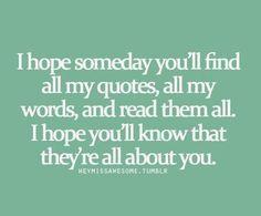 And I hope we're together so I can show you how I felt before you knew how I felt.