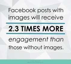 Visual content has never been more important than it is right now in marketing and it will continue to grow in 2019. Facebook posts with images will receive 2.3 times more engagement than those without images.   Tip: Invest in quality photography and graphics designed for social. Mind Blown, Investing, Knowledge, Mindfulness, Social Media, Content, Posts, Graphics, Graphic Design