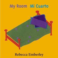 My Room/Mi Cuarto: Rebecca Emberley: 9780316000529: Amazon.com: Books