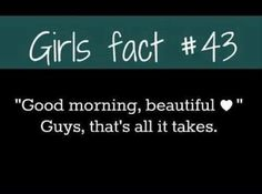 Girls fact #43 We love that single text.