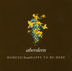 Aberdeen - Homesick And Happy To Be Here.