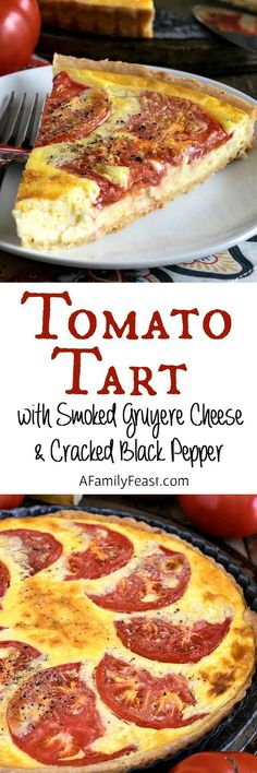 Tomato Tart with Smoked Gruyère and Cracked Black Pepper - An easy and incredibly delicious tart. Perfect for using up garden tomatoes!