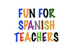 Fun for Spanish Teachers: 17 Fun Games to Play in Spanish Class! (Some of these are for young kids, but they can be modified for HS)