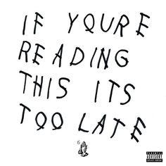 Drake dropped ifyourereadingthisitstoolate 4 years ago today, arguably his best and most popular project. With my favorite song on the album being 10 bands an absolute banger, this album is absolutely legendary drake 2015 hiphop rap Credit: me Drake Album Cover, Rap Album Covers, Best Album Covers, Rap Albums, Best Albums, Big Sean, Billie Eilish, Mixtape, Drakes Album