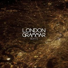 London Grammar - Sights (2014)