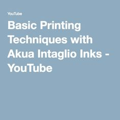 Basic Printing Techniques with Akua Intaglio Inks - YouTube