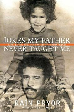 Jokes My Father Never Taught Me by Rain Pryor----Good insight into her life as Richard Pryor's child.
