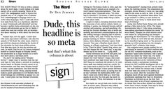 """Dude, this headline is so meta. """"Meta"""" has become a perfect meta-commentary on the consciously self-referential age we live in. (May 6, 2012) http://b.globe.com/metazimmer"""