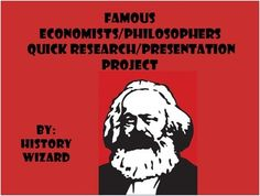 Famous Economists/Philosophers  This activity allows students in groups of two or more to do quick research on one of the following Economists/Philosophers:  Adam Smith John Maynard Keynes Karl Marx Thomas Hobbes John Locke Baron de Montesquieu Max Weber John Calvin Jean Rousseau  Feel free to add more Economists/Philosophers if needed for your classroom.