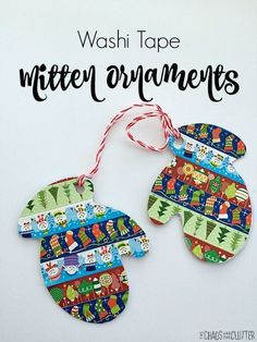 """These washi tape Christmas mitten ornaments are adorable and no two 'pairs' are alike. They also make cute gift tags. Pair with Jan Brett's book """"The Mitten """" Christmas Activities For Kids, Winter Crafts For Kids, Preschool Christmas, Crafts For Kids To Make, Preschool Winter, Diy Christmas Ornaments, Holiday Crafts, Christmas Ideas, Christmas Holiday"""