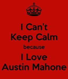 keep calm and kiss Austin Mahone   Can't Keep Calm because I Love Austin Mahone - KEEP CALM AND CARRY ...