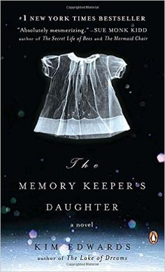 The Memory Keeper's Daughter: A Novel: Kim Edwards: 9780143037149: Amazon.com: Books