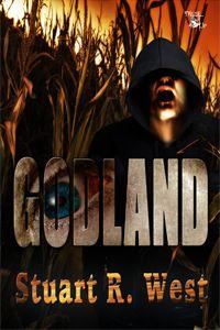 Write Stuff: After Reading: GODLAND by Stuart R. West