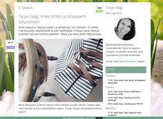 Pidin vierasblogia Sanoman Oikotie Sisustus -verkkopalvelussa 2014-2015. Kirjoittamiani ja kuvaamiani juttuja on jaettu satoja kertoja sosiaalisessa mediassa. Esimerkiksi kuvan juttua yli 250 kertaa facebookissa. http://asunnot.oikotie.fi/sisustus/blogi/tarjan-blogi-vinkki-lehtien-ja-jatepaperin-sailytykseen/
