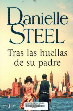Steel, Danielle. Tras las huellas de su padre.  Barcelona: Plaza Janés , junio de 2020 Danielle Steel, Barcelona Plaza, Novels, Movie Posters, Foot Prints, June, Father, Reading, Film Poster