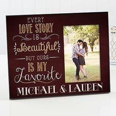 """Every love story is beautiful, but ours is my favorite"" - such a beautiful quote and a great Valentine's Day or Wedding gift idea!"