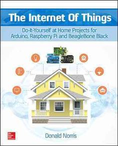 Tap into the Internet of Things (IoT) with innovative projects! The Internet of Things:Do-It-Yourself at Home Projects for Arduino, Raspberry Pi, and BeagleBone Black gets you started working with the Book Projects, Diy Projects, Projets Raspberry Pi, Beaglebone Black, Object Oriented Programming, Raspberry Pi Projects, Internet, Arduino Projects, Electronics Projects