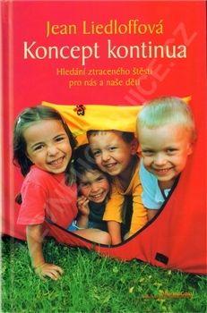 Koncept kontinua - Hledání ztraceného štěstí pro nás a naše děti