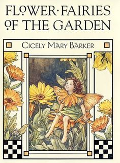 Flower Fairies of the Garden, by Cicely Mary Barker. One of my favourite books