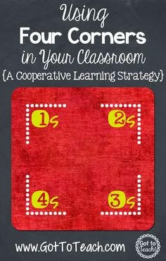 Got to Teach!: Four Corners: A Cooperative Learning Strategy (Post 4 of 5)