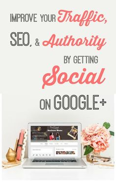 Google+ is a powerful social network. Improve your Traffic, SEO, and Authority by Getting Social on Google+ with great tips for mom bloggers & mompreneurs.