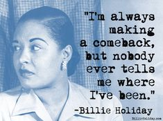 Mama may have, Papa may have but God bless the child thats got his own, thats got his own. Billie Holiday Quotes, Billy Holiday, Jazz Quotes, Fun Quotes, Music Quotes, Lady Sings The Blues, Bless The Child, Music Promotion, Jazz Musicians