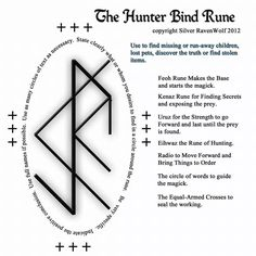 Magick Notes — The Hunter BindRune to Find a Missing or Run-Away Child - rune designed by Silver RavenWolf You are in the right place about Magick Notes — The Hunter Bind - Les Runes, Norse Runes, Norse Pagan, Viking Runes, Rune Tattoo, Norse Tattoo, Viking Tattoos, Wiccan Tattoos, Inca Tattoo