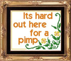 Its hard out here for a pimp - PDF counted cross stitch pattern by granniepanties on Etsy Diy Embroidery, Cross Stitch Embroidery, Snitches Get Stitches, Dmc Floss, Diy Arts And Crafts, Counted Cross Stitch Patterns, Wall Collage, Cross Stitching, Cool Things To Make