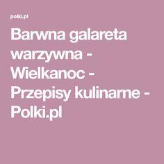 Barwna galareta warzywna - Wielkanoc - Przepisy kulinarne - Polki.pl