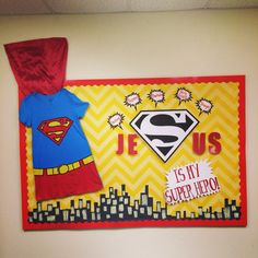 JeSus is my Super Hero for bulletin board or main wall in large group area.  We can make the cape, shirt, and pants out of construction paper.  City scape out of black construction paper!