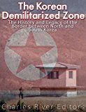 Free Kindle Book -   The Korean Demilitarized Zone: The History and Legacy of the Border between North Korea and South Korea Check more at http://www.free-kindle-books-4u.com/historyfree-the-korean-demilitarized-zone-the-history-and-legacy-of-the-border-between-north-korea-and-south-korea/